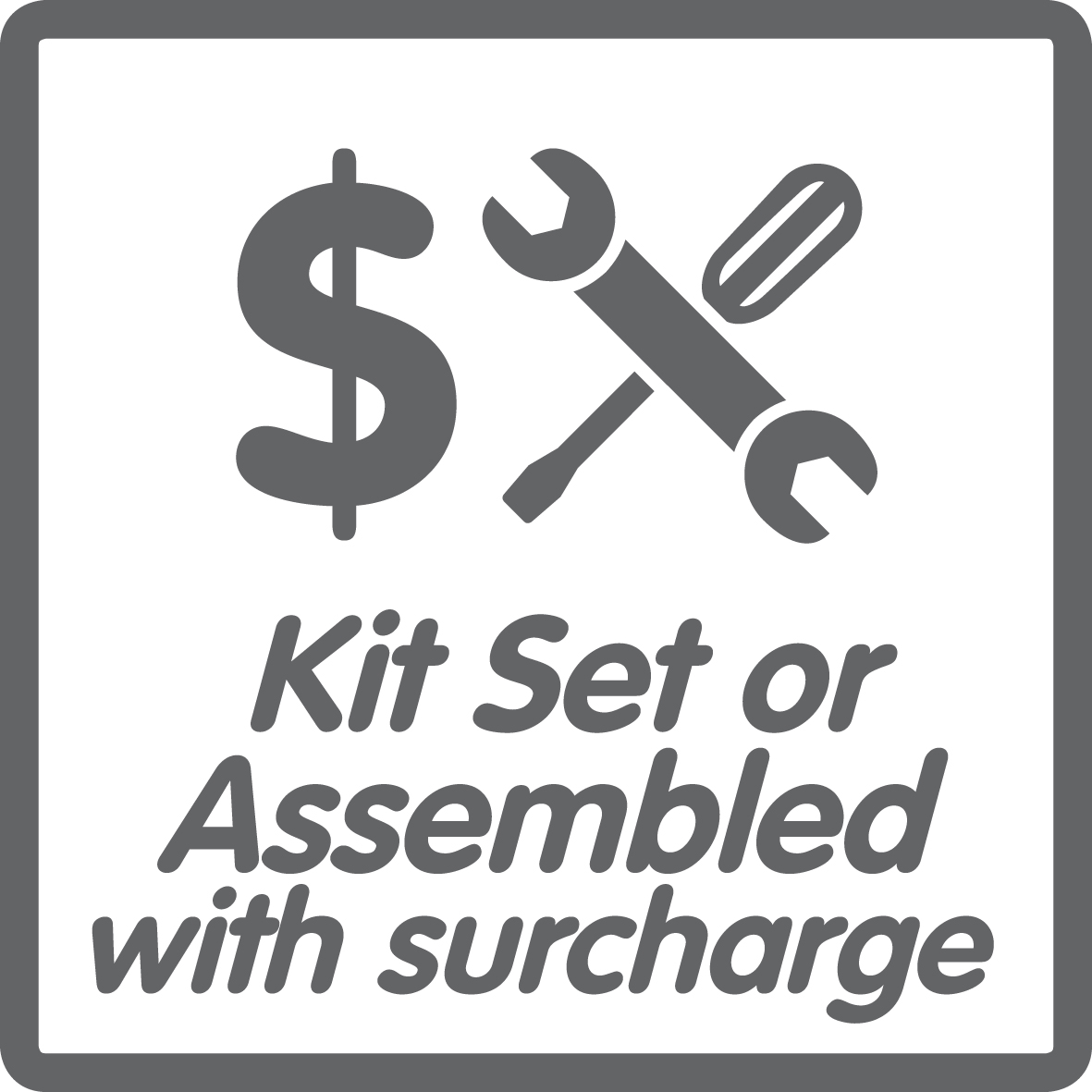 This product has a kitset assembly surcharge
